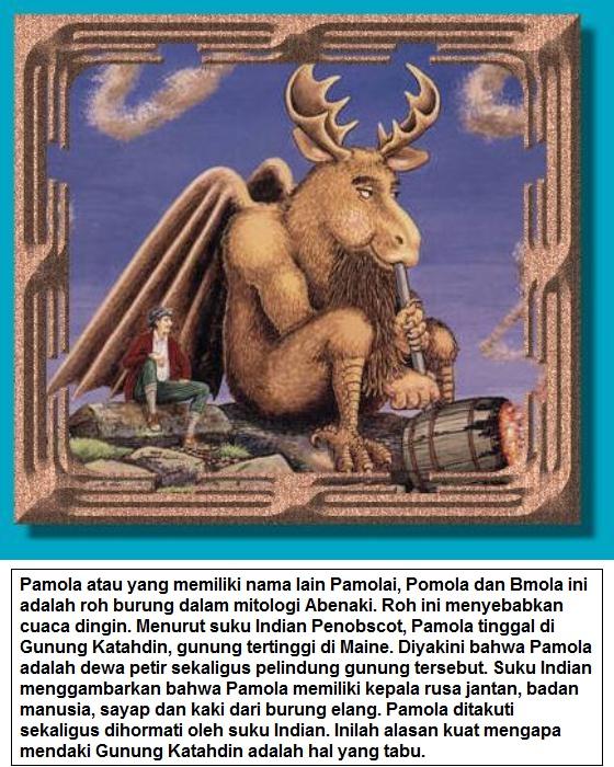 Pamola atau yang memiliki nama lain Pamolai, Pomola dan Bmola ini adalah roh burung dalam mitologi Abenaki