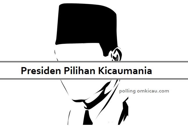 Presiden Pilihan Kicaumania