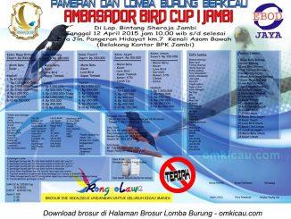 Brosur Lomba Burung Berkicau Ambasador Bird Cup I, Jambi, 12 April 2015