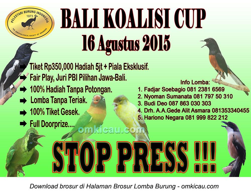 Brosur Stop Press Lomba Burung Berkicau Bali Koalisi Cup, Denpasar, 16 Agustus 2015