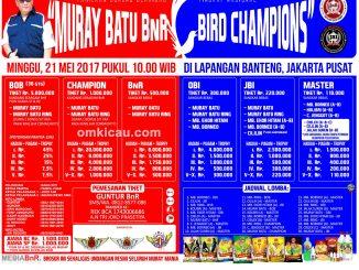 Brosur Terbaru Lomba Burung Berkicau Murai Batu BnR Bird Champions, Jakarta, 21 Mei 2017
