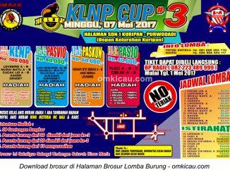 Brosur Lomba Burung Berkicau KLNP Cup 3, Purwodadi, 7 Mei 2017